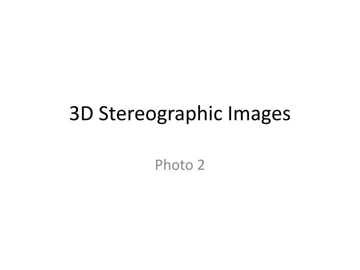 3d stereographic images n.
