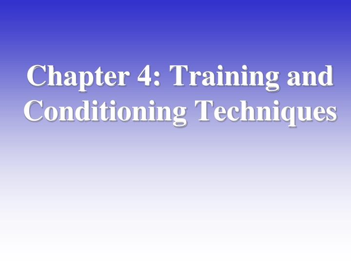 chapter 4 training and conditioning techniques n.
