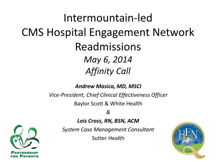 intermountain led cms hospital engagement network readmissions may 6 2014 affinity call n.