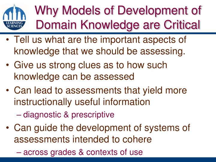 Why Models of Development of Domain Knowledge are Critical