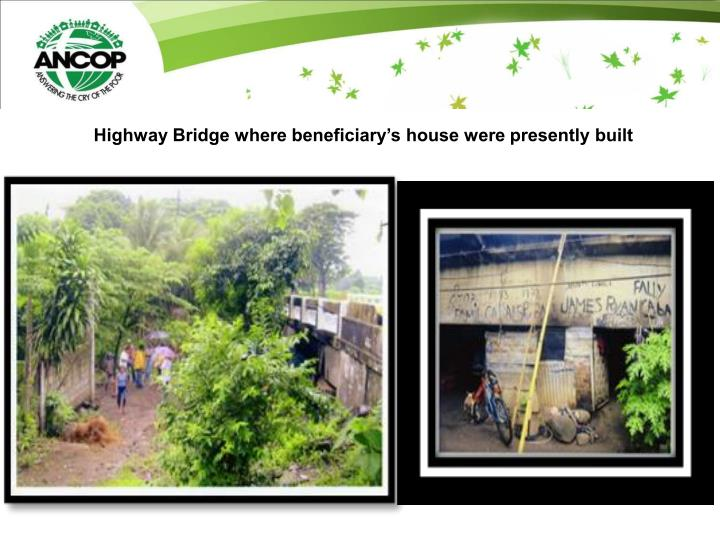 Highway Bridge where beneficiary's house were presently built