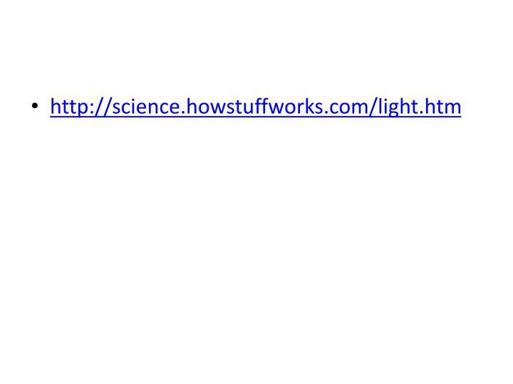 http://science.howstuffworks.com/light.htm