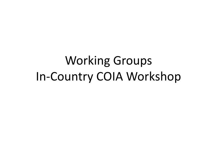 working groups in country coia workshop n.