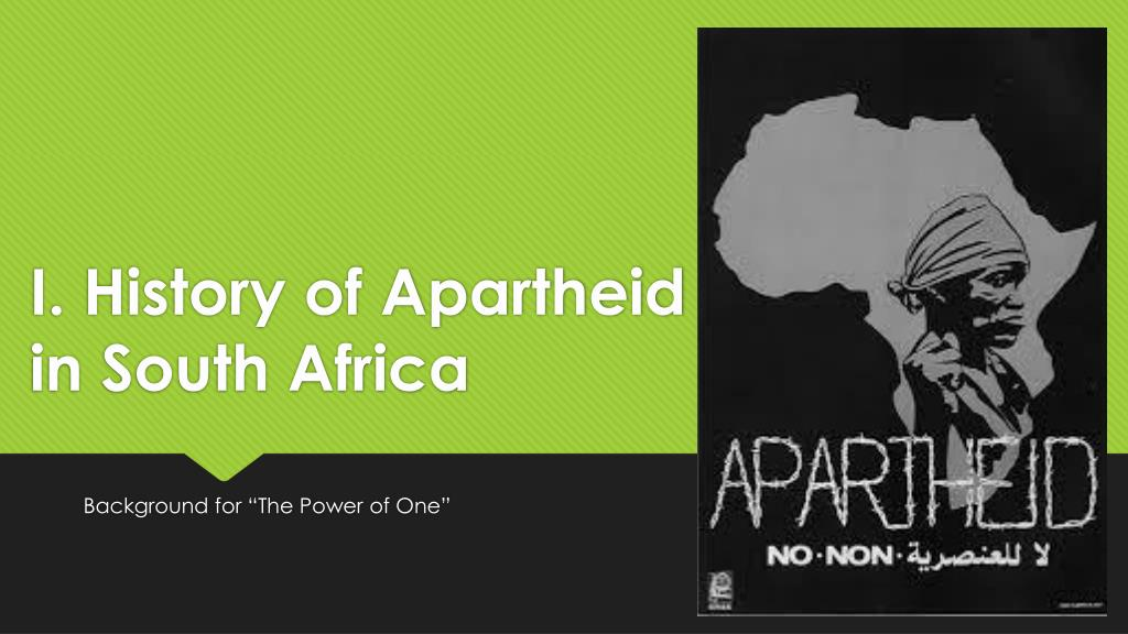 PPT I History Of Apartheid In South Africa PowerPoint