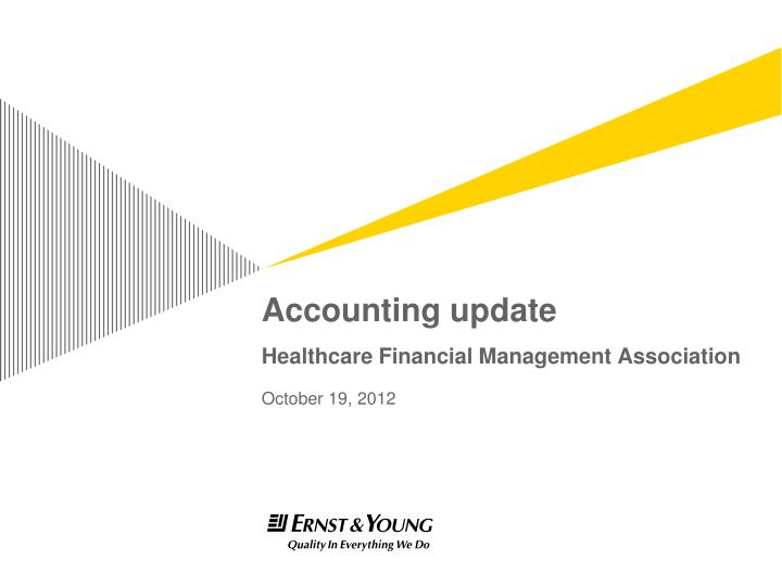 Accounting update healthcare financial management association october 19 2012