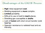 disadvantages of the gmaw process