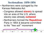 sectionalism 1850 18563