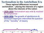 sectionalism in the antebellum era3