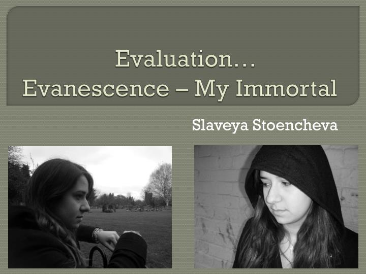 evaluation evanescence my immortal n.