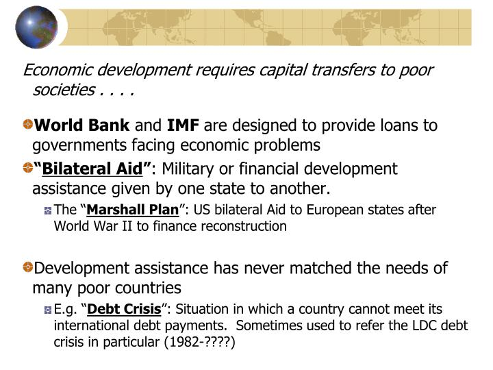 Economic development requires capital transfers to poor societies . . .