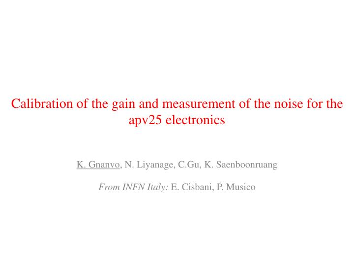 c alibration of the gain and measurement of the noise for the apv25 electronics n.