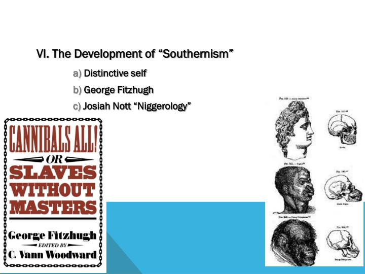 "VI. The Development of ""Southernism"""