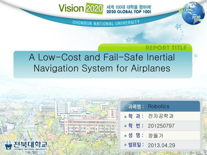 A Low-Cost and Fail-Safe Inertial Navigation System for Airplanes
