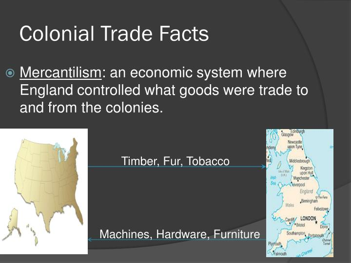 mercantilism and colonies Mercantilism is basically the establishing of colonies to acquire resources from an area to earn profit and maintain a balance of trade.