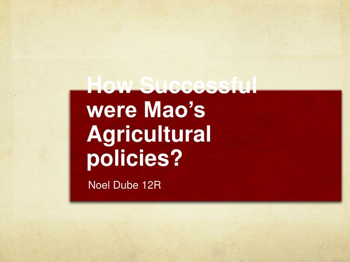 how successful were mao s agricultural policies n.