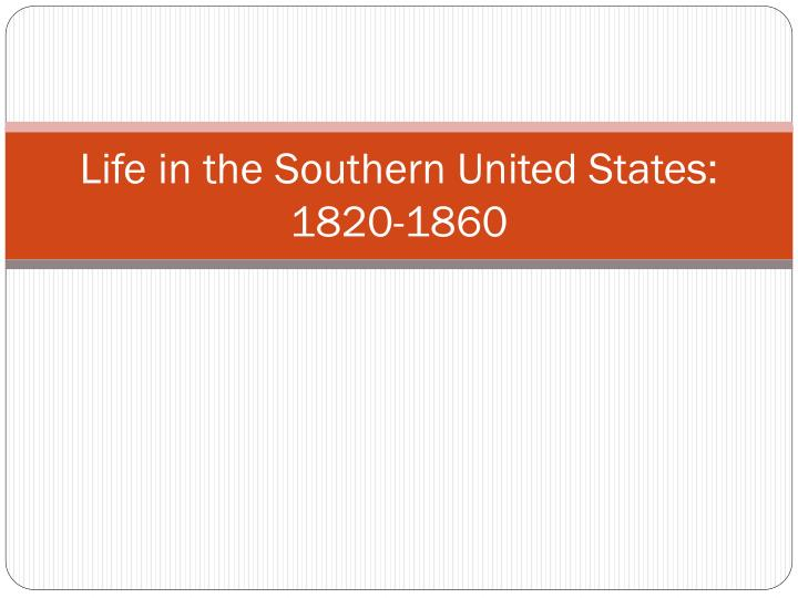 life in the southern united states 1820 1860 n.