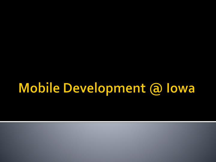 mobile development @ iowa n.
