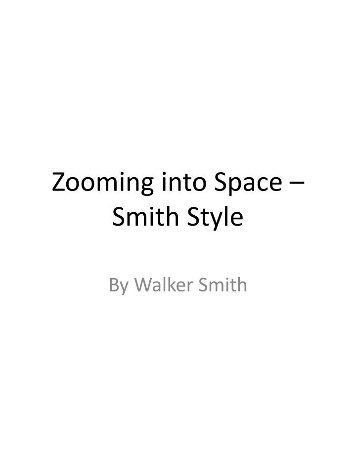 zooming into space smith style n.