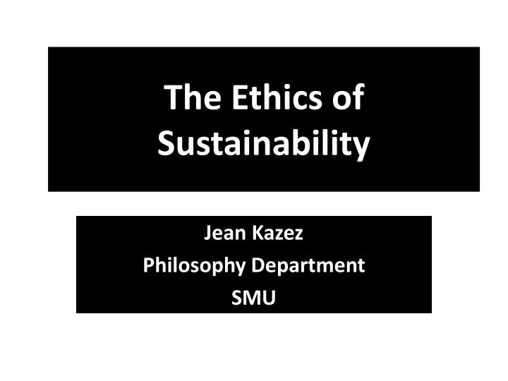 the ethics of sustainability n.
