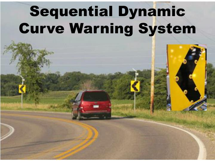 sequential dynamic curve warning system n.