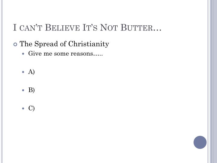 I can't Believe It's Not Butter…