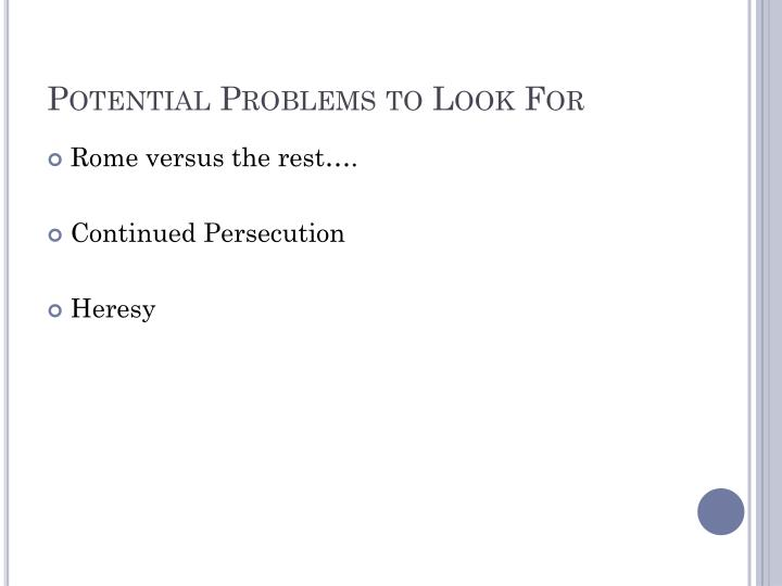 Potential Problems to Look For