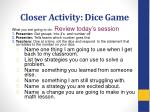 closer activity dice game