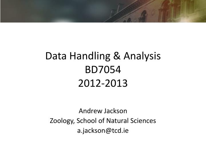 data handling analysis bd7054 2012 2013 n.