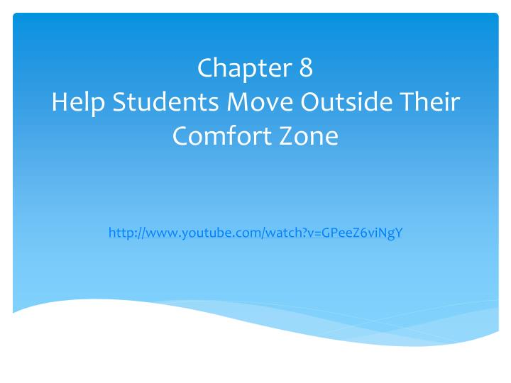 chapter 8 help students move outside their comfort zone n.