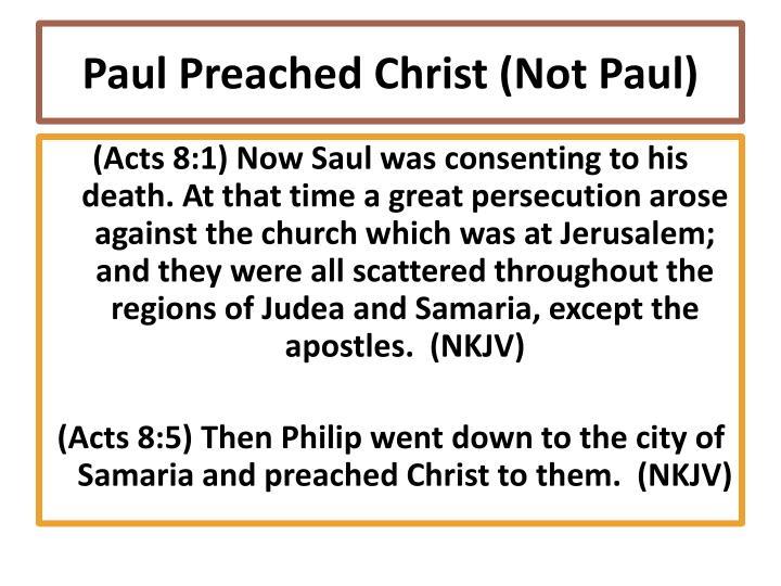 Paul Preached Christ (Not Paul)
