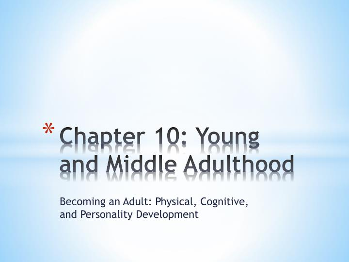 health issues from middle to late adulthood Introduction middle adulthood (or midlife) refers to the period of the lifespan between young adulthood and old age this period lasts from 20 to 40 years depending on how these stages, ages, and tasks are culturally defined.
