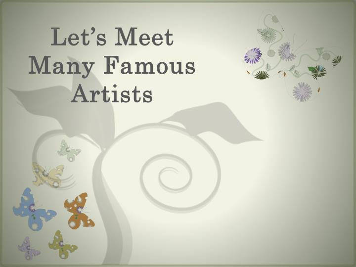 let s meet many famous artists n.