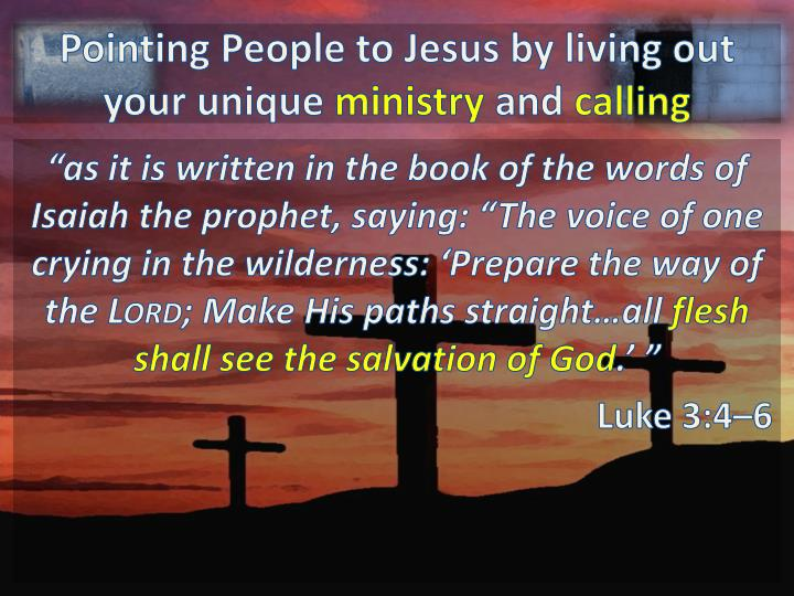 Pointing People to Jesus by living out your unique