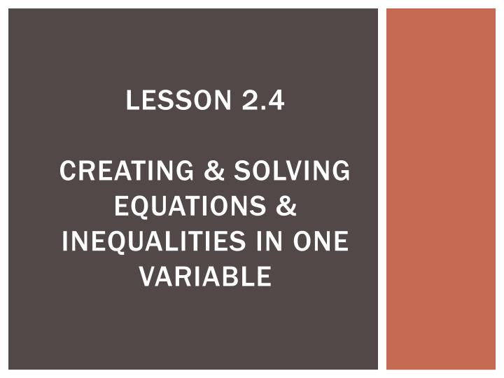 lesson 2 4 creating solving equations inequalities in one variable n.
