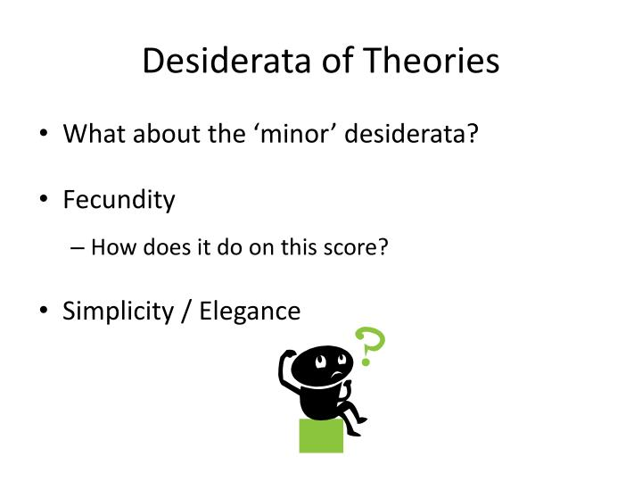 Desiderata of Theories