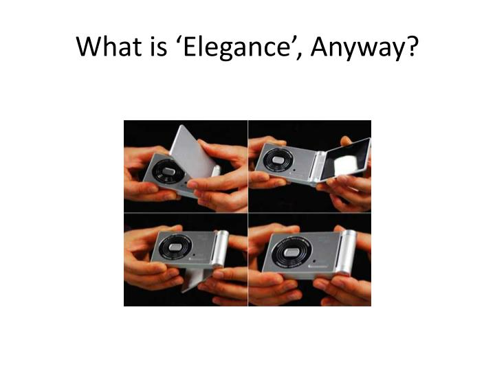 What is elegance anyway