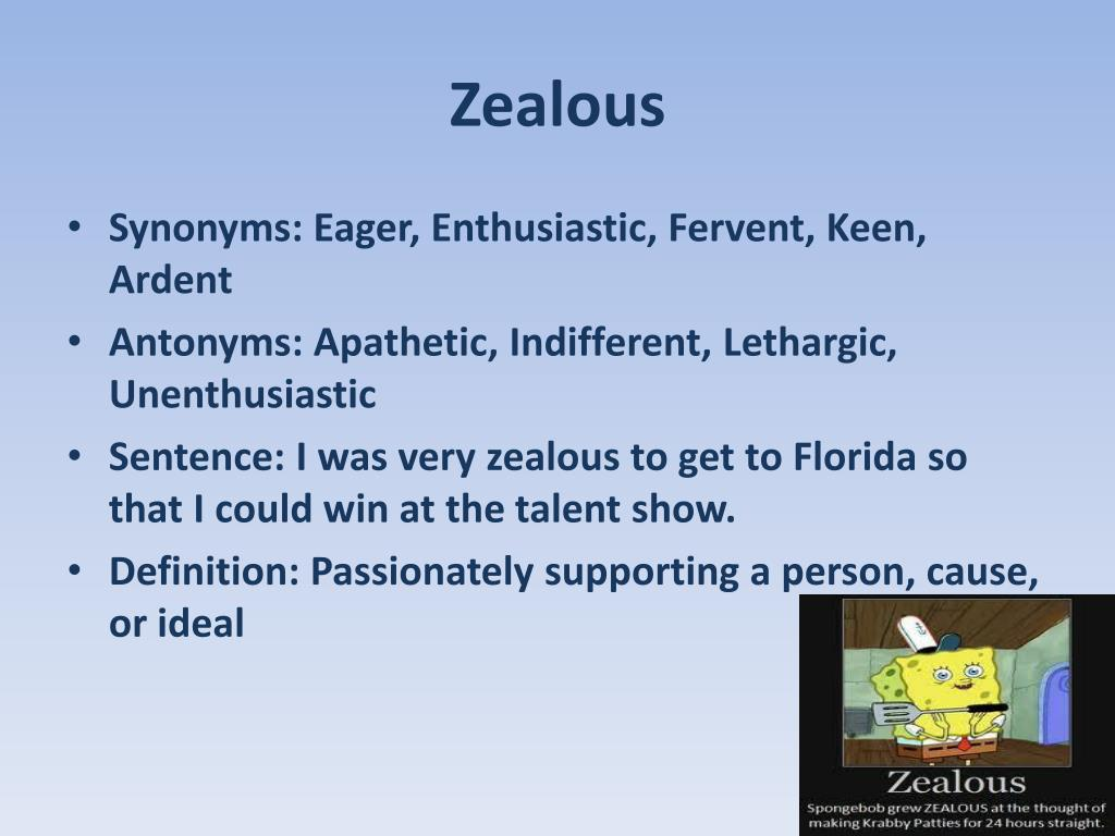 The meaning of the word zealous: synonyms, antonyms