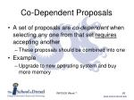 co dependent proposals