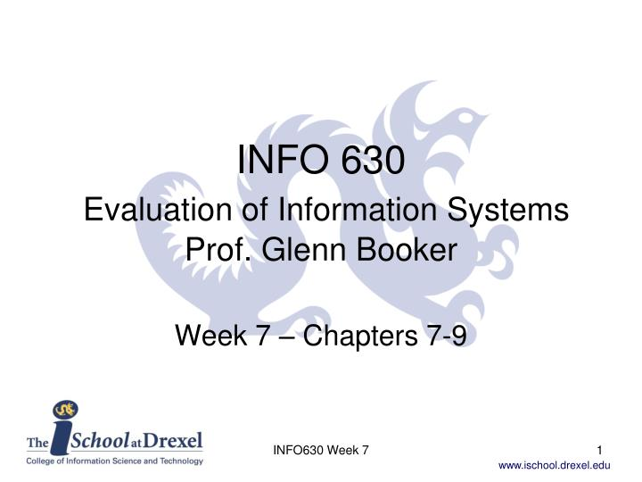 info 630 evaluation of information systems prof glenn booker n.