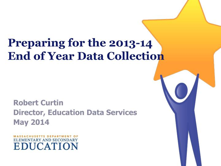 preparing for the 2013 14 end of year data collection n.