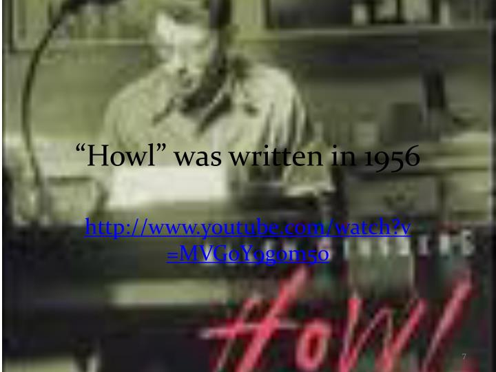 """Howl"" was written in 1956"