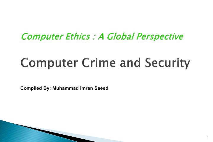 computer ethics a global perspective computer crime and security compiled by muhammad imran saeed n.