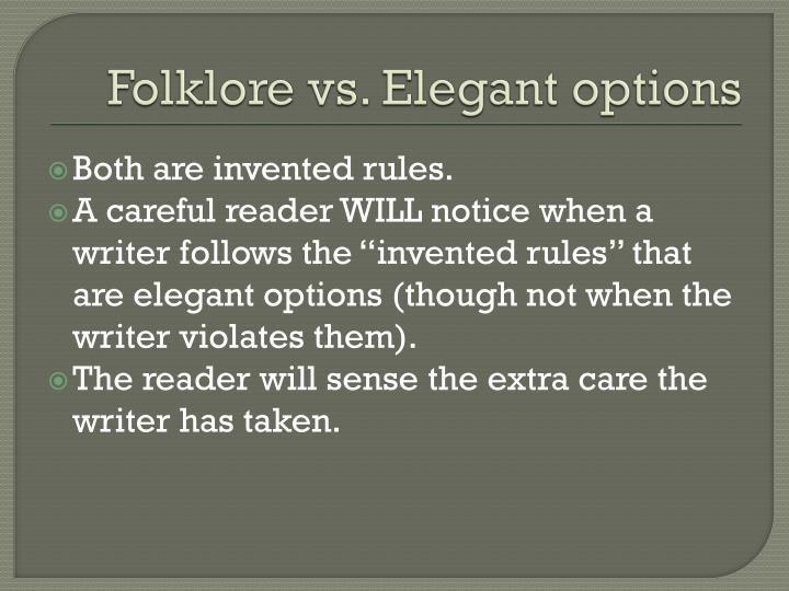 Folklore vs. Elegant options