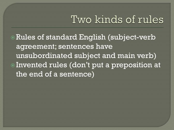 Two kinds of rules