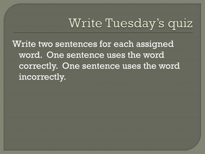 Write Tuesday's quiz