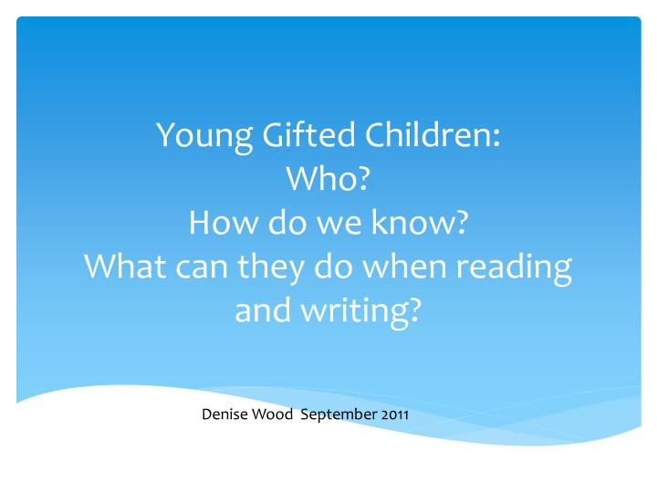 young gifted children who how do we know what can they do when reading and writing n.