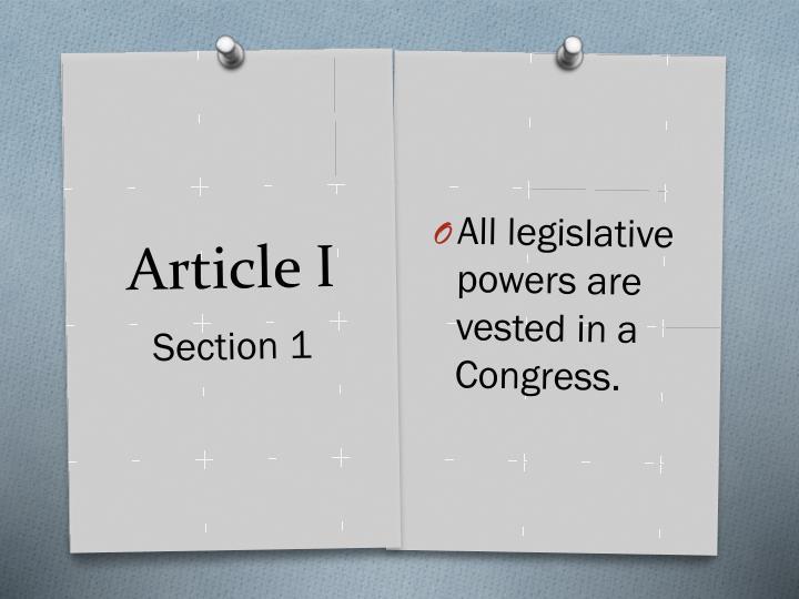 All legislative powers are vested in a Congress.