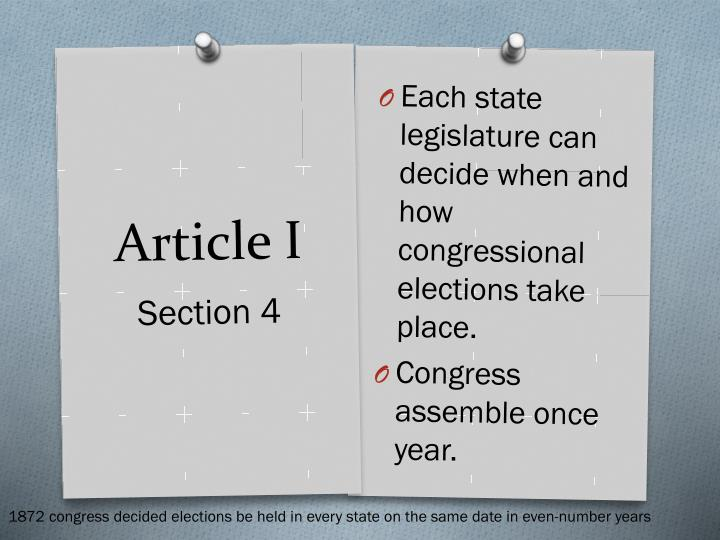 Each state legislature can decide when and how congressional elections take place.