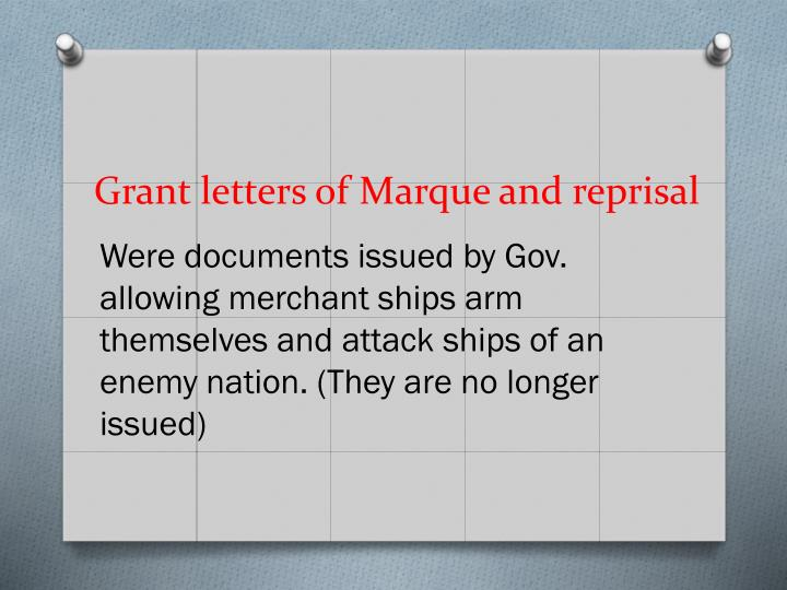 Grant letters of Marque and reprisal