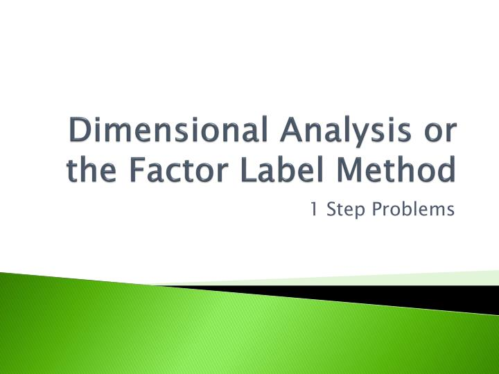 dimensional analysis or the factor label method n.